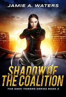 Shadow of the Coalition (The Omni Towers, #2) PDF