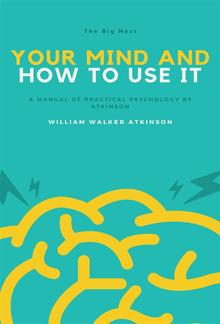 Your Mind and How to Use It PDF
