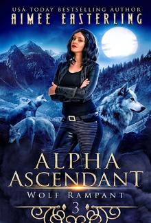 Alpha Ascendant (Wolf Rampant, #3) PDF