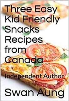 Three Easy Kid Friendly Snacks Recipes from Canada PDF