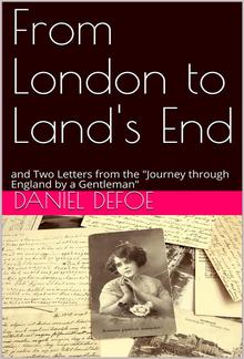 """From London to Land's End / and Two Letters from the """"Journey through England by a Gentleman"""" PDF"""