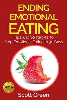 Ending Emotional Eating : Tips And Strategies To Stop Emotional Eating In 30 Days PDF