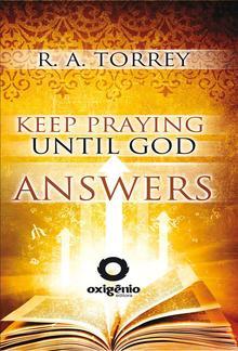Keep Praying Until God Answers PDF