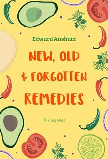 New, Old, and Forgotten Remedies PDF