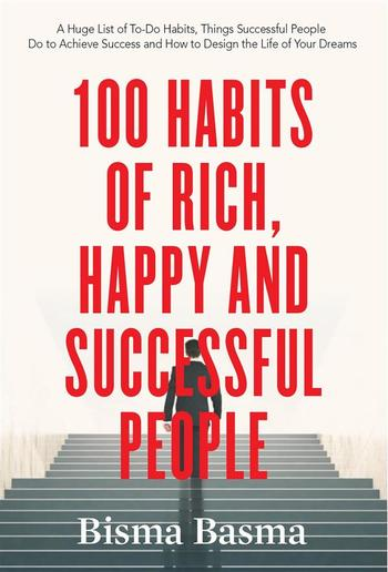 100 Habits of Rich, Happy and Successful People PDF