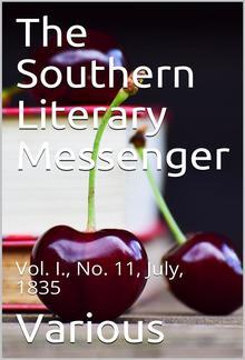 The Southern Literary Messenger, Vol. I., No. 11, July, 1835 PDF