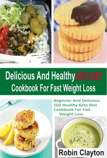 Delicious And Healthy Keto Diet Cookbook For Fast Weight Loss PDF