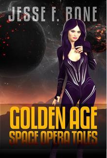 Jesse F. Bone: Golden Age Space Opera Tales PDF