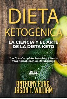 Dieta Ketogénica - La Ciencia Y El Arte De La Dieta Keto PDF