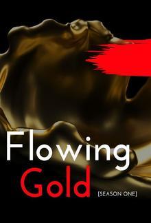 Flowing Gold - [Season 1] PDF