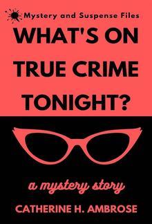 What's on True Crime Tonight? PDF