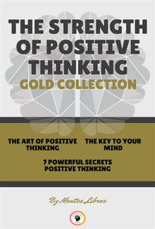 The art of positive thinking - 7 powerful secrets positive thinking - the key to your mind (3 books) PDF