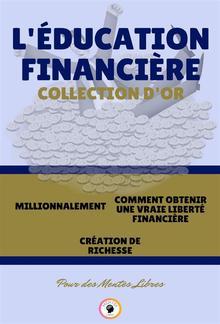 Millionnalement - création de richesse - comment obtenir une vraie liberté financière (3 livres) PDF