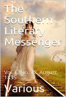 The Southern Literary Messenger, Vol. I., No. 12, August, 1835 PDF