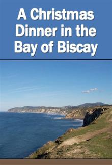 A Christmas Dinner in the Bay of Biscay PDF