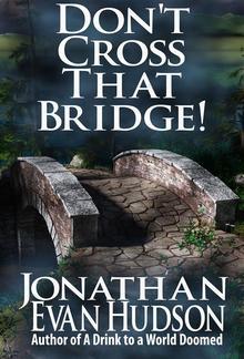 Don't Cross That Bridge! PDF