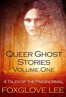 Queer Ghost Stories Volume One PDF