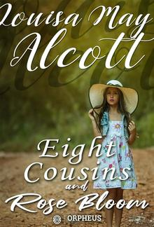 Eight Cousins and Rose Bloom PDF