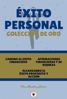 Camino al éxito financiero - alcanzando el éxito propósito y acción - afirmaciones financieras y de riqueza (3 libros) PDF