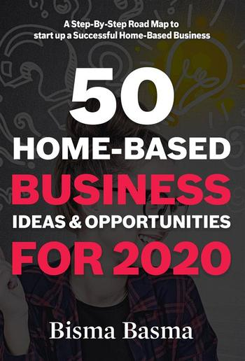 50 Home-Based Business Ideas and Opportunities for 2020 PDF