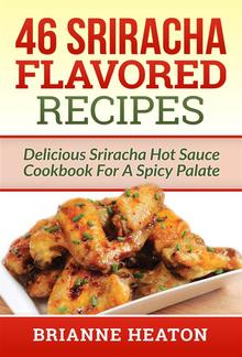 46 Sriracha Flavored Recipes PDF