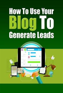 How to Use Your Blog to Generate Leads PDF