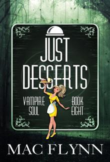 Just Desserts: Vampire Soul, Book Eight PDF