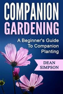 Companion Gardening: A Beginner's Guide To Companion Planting PDF