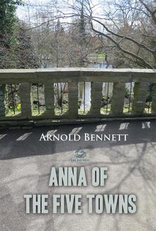 Anna of the Five Towns PDF