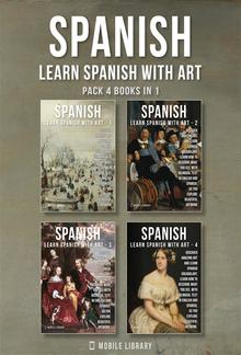 Pack 4 Books in 1 - Spanish - Learn Spanish with Art PDF