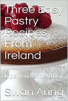 Three Easy Pastry Recipes From Ireland PDF