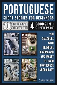 Portuguese Short Stories For Beginners (4 Books in 1 Super Pack) PDF