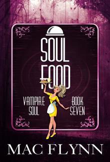 Soul Food: Vampire Soul, Book Seven PDF