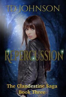 Repercussion: The Clandestine Saga Book 3 PDF