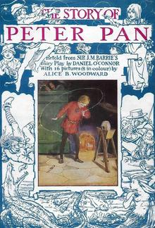 The Story of Peter Pan, Retold from the Fairy Play by Sir James Barrie PDF