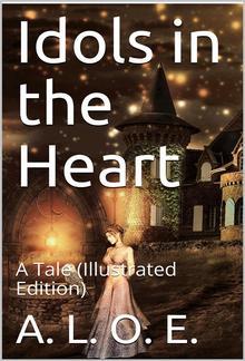 Idols in the Heart / A Tale PDF