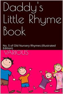 Daddy's Little Rhyme Book / No. 5 of Old Nursery Rhymes PDF