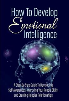 How To Develop - Emotional Intelligence PDF
