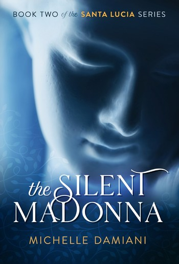 The Silent Madonna (Book #2 in Santa Lucia series) PDF