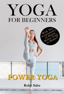 Yoga For Beginners: Power Yoga PDF