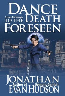 Dance to a Death Foreseen: 9 Lives, Never Enough PDF