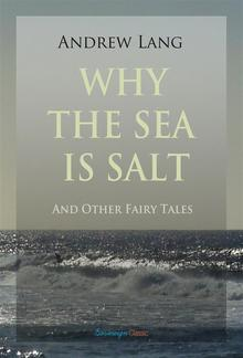 Why the Sea is Salt and Other Fairy Tales PDF