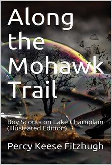 Along the Mohawk Trail / Boy Scouts on Lake Champlain PDF