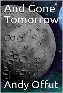 And Gone Tomorrow PDF