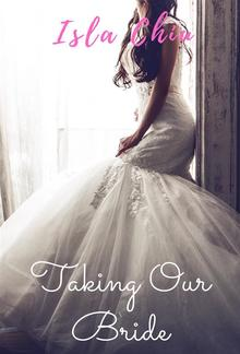 Taking Our Bride PDF
