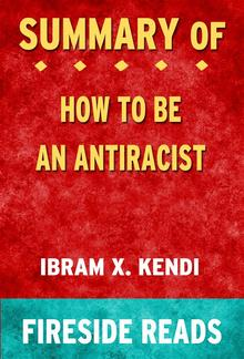 How To Be an Antiracist by Ibram X. Kendi: Summary by Fireside Reads PDF