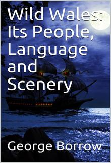 Wild Wales: Its People, Language and Scenery PDF