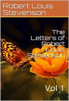 The Letters of Robert Louis Stevenson — Volume 1 PDF