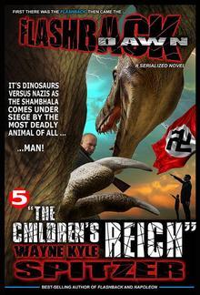 "Flashback Dawn (A Serialized Novel), Part 5: ""The Children's Reich"" PDF"