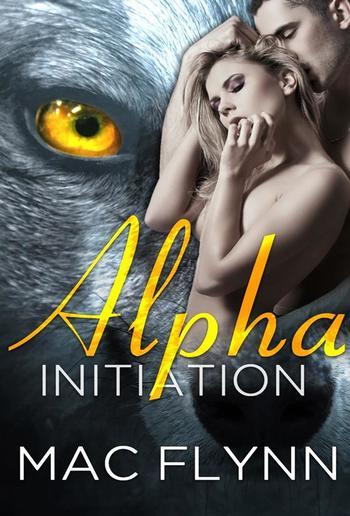 Alpha Initiation: Alpha Blood, Book 1 PDF